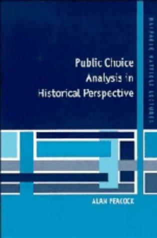 9780521430074: Public Choice Analysis in Historical Perspective (Raffaele Mattioli Lectures)