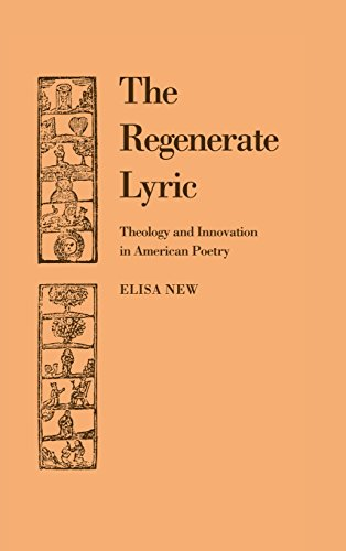 9780521430210: The Regenerate Lyric: Theology and Innovation in American Poetry (Cambridge Studies in American Literature and Culture)