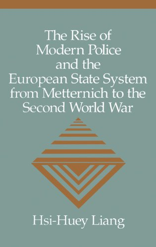 9780521430227: The Rise of Modern Police and the European State System from Metternich to the Second World War (Woodrow Wilson Centre)