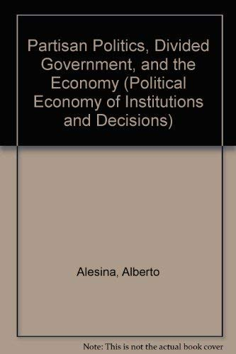 9780521430296: Partisan Politics, Divided Government, and the Economy (Political Economy of Institutions and Decisions)