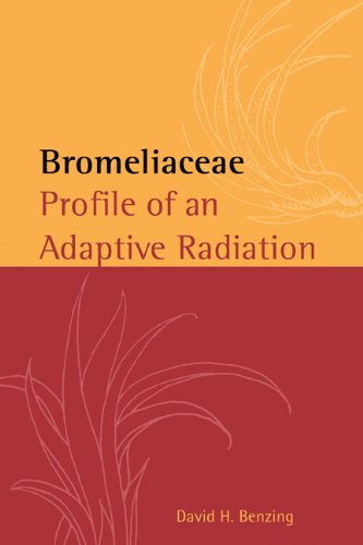Bromeliaceae Profile of an Adaptive Radiation: David H. Benzing
