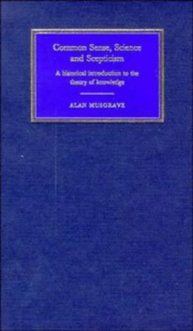 9780521430401: Common Sense, Science and Scepticism: A Historical Introduction to the Theory of Knowledge