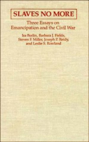 9780521431026: Slaves No More: Three Essays on Emancipation and the Civil War