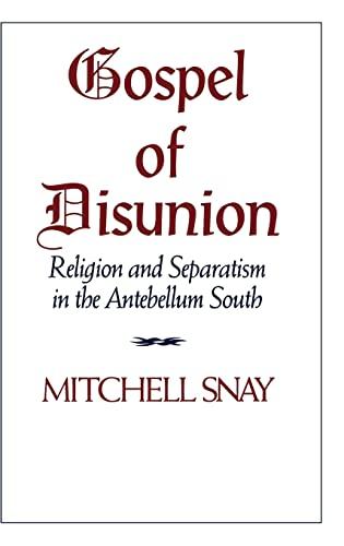 9780521431224: Gospel of Disunion: Religion and Separatism in the Antebellum South