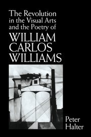 9780521431309: The Revolution in the Visual Arts and the Poetry of William Carlos Williams (Cambridge Studies in American Literature and Culture)