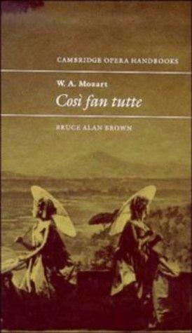 9780521431347: W. A. Mozart: Così fan tutte (Cambridge Opera Handbooks)