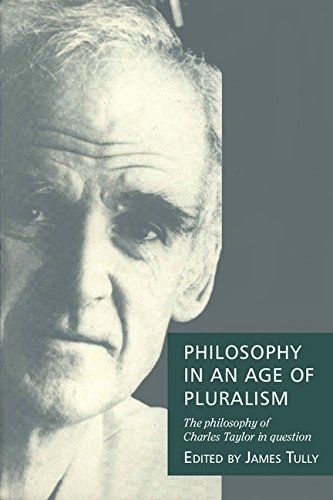 9780521431507: Philosophy in an Age of Pluralism: The Philosophy of Charles Taylor in Question