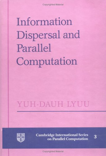 9780521432269: Information Dispersal and Parallel Computation (Cambridge International Series on Parallel Computation)