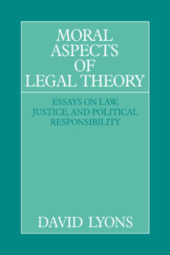 Moral Aspects of Legal Theory. Essays on Law, Justice and Political Responsibility.: Lyons, David