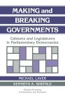 Making and Breaking Governments: Cabinets and Legislatures in Parliamentary Democracies (Political ...