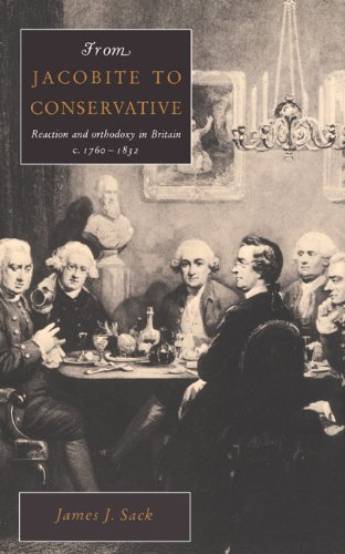 9780521432665: From Jacobite to Conservative: Reaction and Orthodoxy in Britain, C. 1760-1832