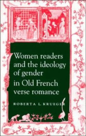 Women Readers and the Ideology of Gender: Krueger, Roberta L.