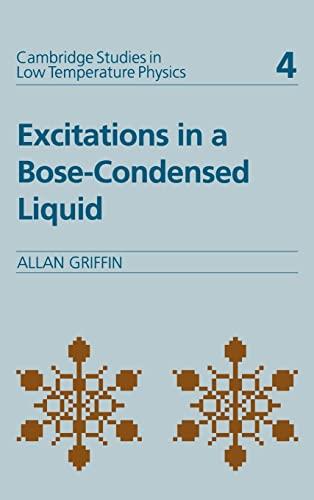 9780521432719: Excitations in a Bose-condensed Liquid Hardback (Cambridge Studies in Low Temperature Physics)