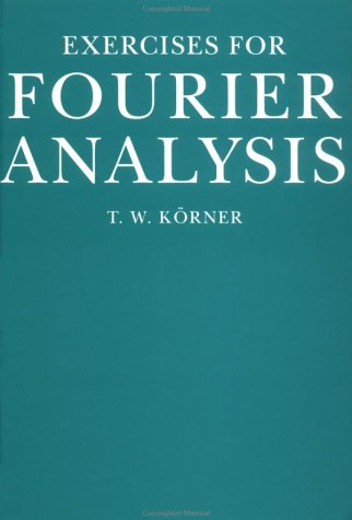 9780521432764: Exercises in Fourier Analysis