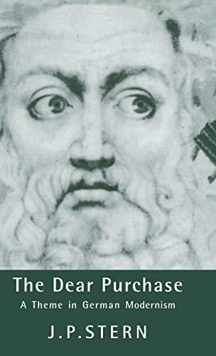 9780521433303: The Dear Purchase: A Theme in German Modernism (Cambridge Studies in German)