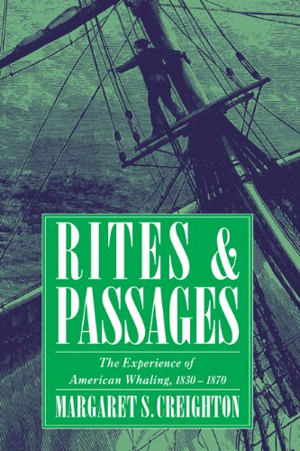 9780521433365: Rites and Passages: The Experience of American Whaling, 1830-1870