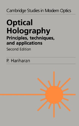 9780521433488: Optical Holography 2nd Edition Hardback: Principles, Techniques and Applications (Cambridge Studies in Modern Optics)
