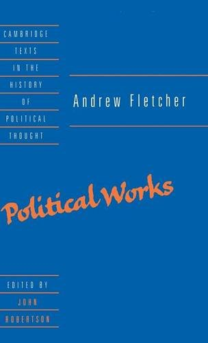 9780521433914: Andrew Fletcher: Political Works (Cambridge Texts in the History of Political Thought)