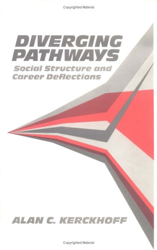 Diverging Pathways: Social Structure and Career Deflections: Kerckhoff, Alan C.
