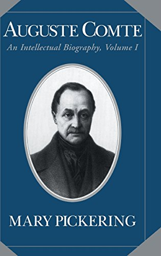 9780521434058: Auguste Comte: Volume 1 Hardback: An Intellectual Biography: Auguste Comte and Positivism, 1789-1842 Vol 1 (Auguste Comte Intellectual Biography)