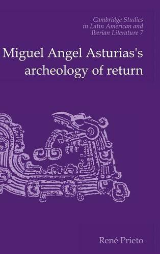 9780521434126: Miguel Angel Asturias's Archeology of Return (Cambridge Studies in Latin American and Iberian Literature)