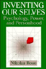 9780521434140: Inventing our Selves: Psychology, Power, and Personhood (Cambridge Studies in the History of Psychology)