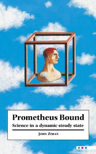 9780521434300: Prometheus Bound: Science in a Dynamic 'Steady State'