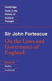 9780521434454: Sir John Fortescue: On the Laws and Governance of England (Cambridge Texts in the History of Political Thought)