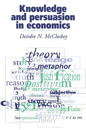 9780521434751: Knowledge and Persuasion in Economics Hardback
