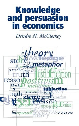 9780521434751: Knowledge and Persuasion in Economics