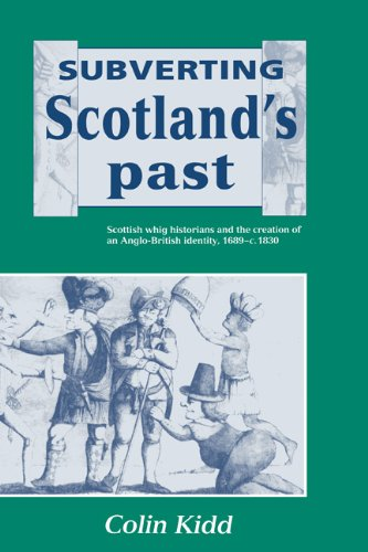 9780521434843: Subverting Scotland's Past: Scottish Whig Historians and the Creation of an Anglo-British Identity 1689-1830