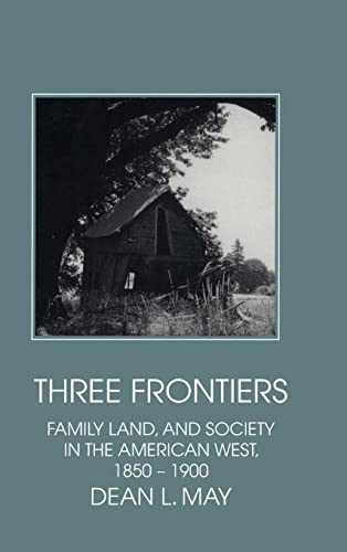 9780521434997: Three Frontiers: Family, Land, and Society in the American West, 1850-1900 (Interdisciplinary Perspectives on Modern History)