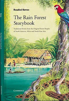 9780521435024: The Rain Forest Storybook: Traditional Stories from the Original Forest Peoples of South America, Africa and South-East Asia (Myths and Legends (Informal Series))