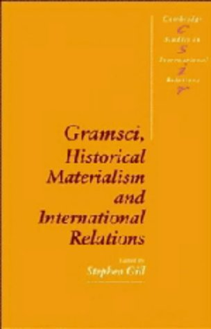 9780521435093: Gramsci, Historical Materialism and International Relations (Cambridge Studies in International Relations)