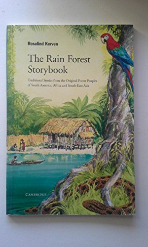 9780521435338: The Rain Forest Storybook: Traditional Stories from the Original Forest Peoples of South America, Africa and South-East Asia (Myths and Legends (Informal Series))