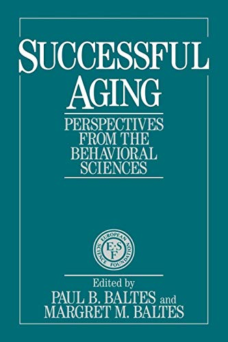 9780521435826: Successful Aging Paperback: Perspectives from the Behavioral Sciences (European Network on Longitudinal Studies on Individual Development)
