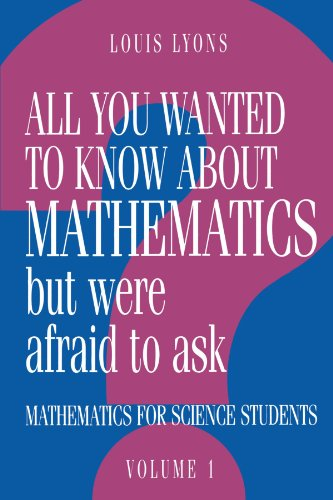 9780521436007: All You Wanted to Know about Mathematics but Were Afraid to Ask: Mathematics Applied to Science