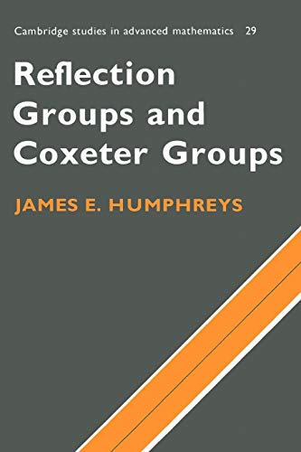 9780521436137: Reflection Groups and Coxeter Groups Paperback (Cambridge Studies in Advanced Mathematics)