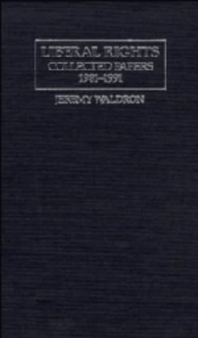 9780521436175: Liberal Rights: Collected Papers 1981-1991 (Cambridge Studies in Philosophy & Public Policy) (Cambridge Studies in Philosophy and Public Policy)
