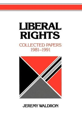 9780521436175: Liberal Rights: Collected Papers 1981-1991 (Cambridge Studies in Philosophy and Public Policy)