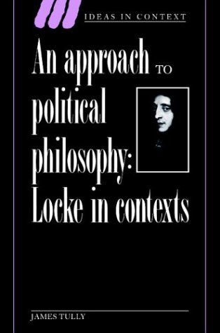 9780521436380: An Approach to Political Philosophy Paperback: Locke in Contexts (Ideas in Context)