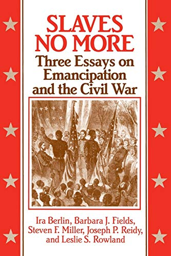 Slaves No More: Three Essays on Emancipation and The Civil War (Signed)