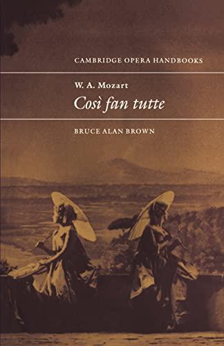 9780521437356: W. A. Mozart: Così fan tutte (Cambridge Opera Handbooks)