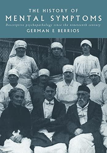 9780521437363: The History of Mental Symptoms: Descriptive Psychopathology since the Nineteenth Century