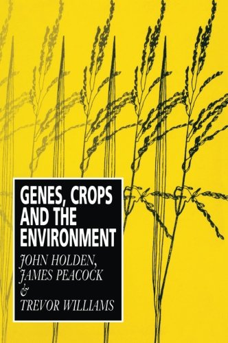 Genes, Crops and the Environment: Holden, John H.;