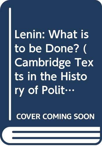 9780521437394: Lenin: What is to be Done? (Cambridge Texts in the History of Political Thought)