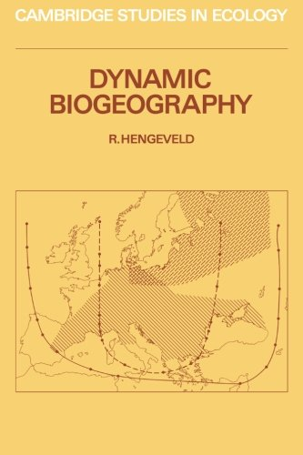 Dynamic Biogeography (Cambridge Studies in Ecology): Hengeveld, R.