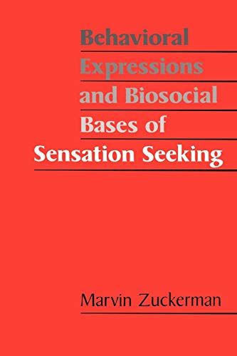 9780521437707: Behavioral Expressions and Biosocial Bases of Sensation Seeking