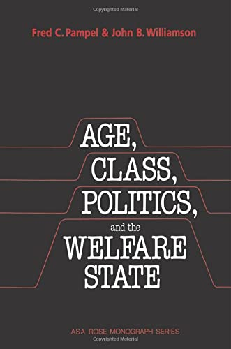 Age, Class, Politics, and the Welfare State: Fred C. Pampel,