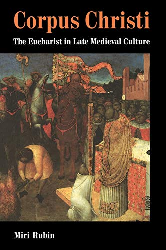 9780521438056: Corpus Christi: The Eucharist in Late Medieval Culture